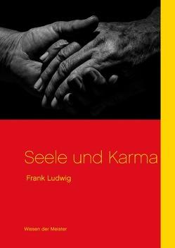 Seele und Karma von Ludwig,  Frank