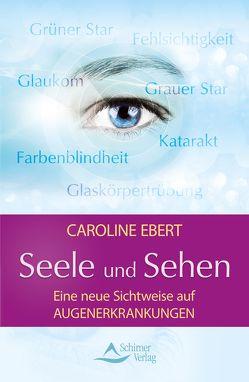 Seele und Sehen von Ebert,  Caroline