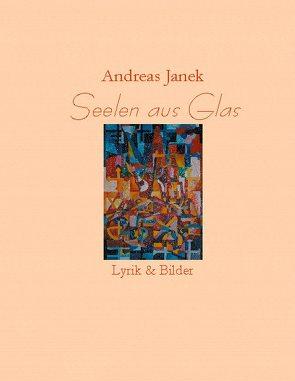 Seelen aus Glas von Janek,  Andreas