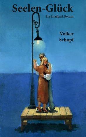 Seelen-Glück von Schopf,  Volker