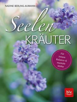 Seelen-Kräuter von Berling-Aumann,  Nadine