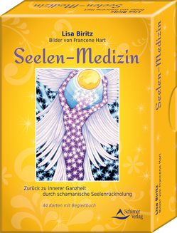 Seelen-Medizin – Zurück zu innerer Ganzheit durch schamanische Seelenrückholung von Biritz,  Lisa, Hart,  Francene