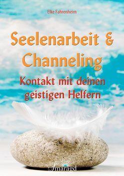 Seelenarbeit & Channeling von Fahrenheim,  Elke
