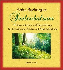 Seelenbalsam von Buchriegler,  Anita