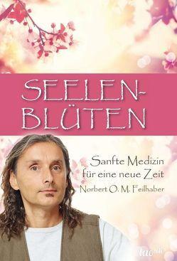 Seelenblüten von Feilhaber,  Norbert Oskar Maria
