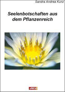 Seelenbotschaften aus dem Pflanzenreich von Kunz,  Sandra Andrea