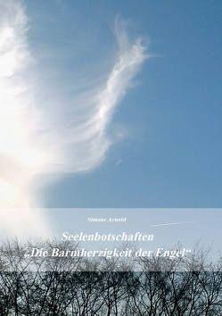 """Seelenbotschaften """"Die Barmherzigkeit der Engel"""" von Arnold,  Simone"""