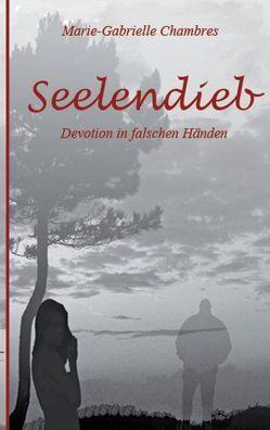 Seelendieb von Chambres,  Marie-Gabrielle, Schneider,  Friedrich-W.
