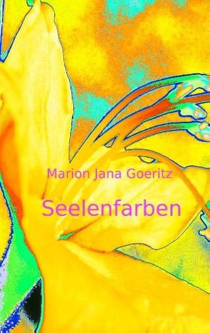 Seelenfarben von Goeritz,  Marion Jana