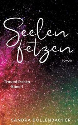 Seelenfetzen – Traumtürchen Band 1 von Bollenbacher,  Sandra