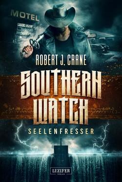 SEELENFRESSER (Southern Watch 2) von Crane,  Robert J., Schroeder,  Wolfgang