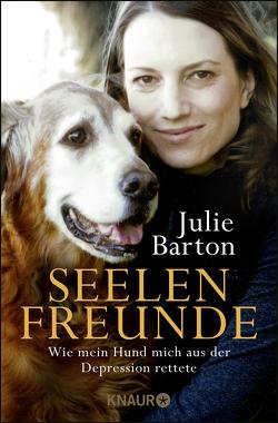 Seelenfreunde von Barton,  Julie, Liebl,  Elisabeth