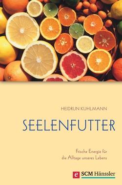 Seelenfutter von Kuhlmann,  Heidrun