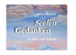 Seelengedanken in Schrift und Bild von Rutten,  Aino