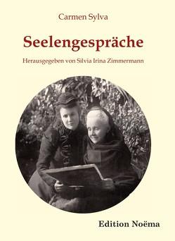 Seelengespräche von Sylva,  Carmen, Zimmermann,  Silvia Irina