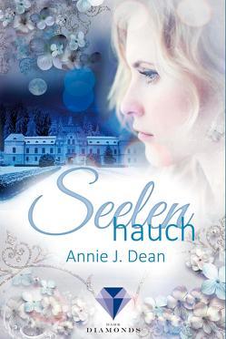 Seelenhauch von Dean,  Annie J.