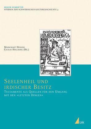 Seelenheil und irdischer Besitz von Herzog,  Markwart, Hollberg,  Cecilie