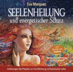 Seelenheilung und energetischer Schutz von Klemm,  Pavlina, Marquez,  Eva, Sayama