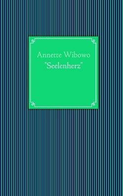 """""""Seelenherz"""" von Wibowo,  Annette"""