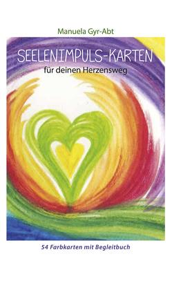 Seelenimpuls-Karten für deinen Herzensweg von Gyr-Abt,  Manuela