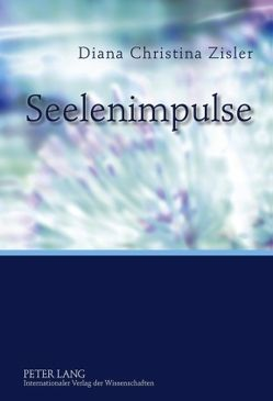 Seelenimpulse von Zisler,  Diana Christina