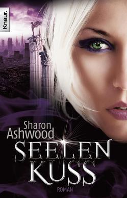 Seelenkuss von Ashwood,  Sharon, Schilasky,  Sabine