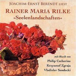 Seelenlandschaften von Berendt,  Joachim-Ernst, Rilke,  Rainer Maria