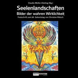 Seelenlandschaften von Müller-Ebeling,  Claudia, Rätsch,  Christian