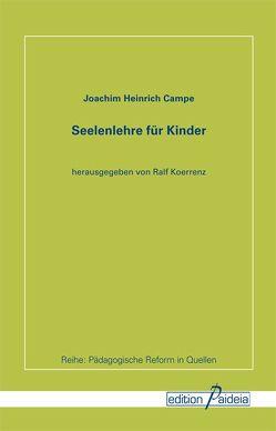 Seelenlehre für Kinder von Campe,  Joachim H, Koerrenz,  Ralf