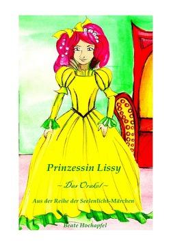 Seelenlicht-Märchen / Prinzessin Lissy ~ Das Orakel ~ von Hochapfel,  Beate