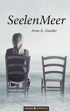 SeelenMeer von Gander,  Arno A.