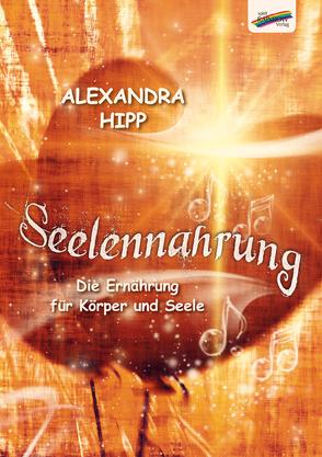 Seelennahrung von Hipp,  Alexandra