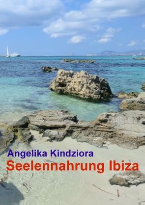 Seelennahrung Ibiza von Kindziora,  Angelika