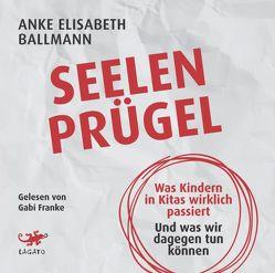 Seelenprügel von Ballmann,  Anke Elisabeth, Franke,  Gabi