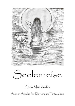 Seelenreise von Mühldorfer,  Karin