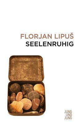Seelenruhig von Hafner,  Fabjan, Lipus,  Florjan, Strutz,  Johann