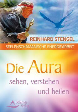 Seelenschamanische Energiearbeit von Stengel,  Reinhard