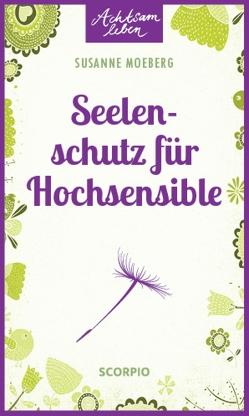 Seelenschutz für Hochsensible von Krüger,  Knut, Moeberg,  Susanne