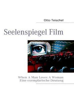 Seelenspiegel Film von Teischel,  Otto