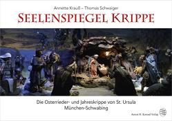 Seelenspiegel Krippe von Krauss,  Annette, Schwaiger,  Thomas