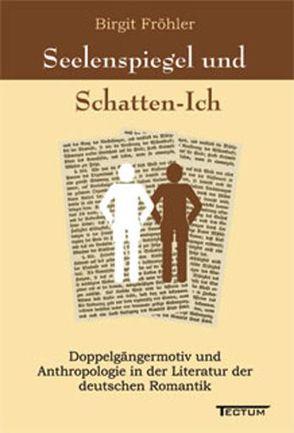 Seelenspiegel und Schatten-Ich von Fröhler,  Birgit