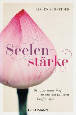 Seelenstärke von Schneider,  Maren