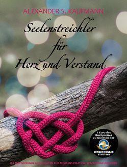 Seelenstreichler für Herz & Verstand von Kaufmann,  Alexander S.