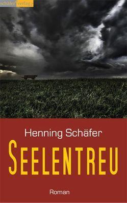 Seelentreu von Schäfer,  Henning