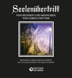 Seelenübertritt von Schmidt,  Benjamin, Schmidt,  Irina