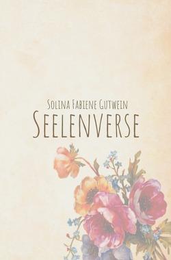 Seelenverse von Gutwein,  Solina Fabiene