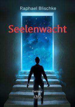 Seelenwacht – Großdruck von Blischke,  Raphael