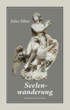 Seelenwanderung von Hiller,  Kurt, Mildenberger,  Florian G, Schwanke,  Olaf N, Setz,  Wolfram, Siber,  Jules