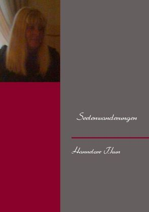 Seelenwanderungen von Thun,  Hannelore