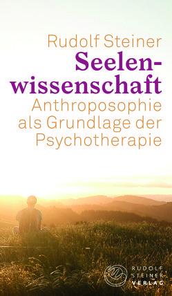 Seelenwissenschaft von Haas,  Harald, Steiner,  Rudolf